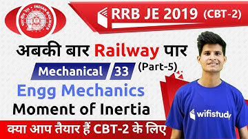 10:00 PM - RRB JE 2019 (CBT-2) | Mechanical Engg by Neeraj Sir | Engg. Mechanics | Moment of Inertia