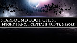 Starbound Loot Chest | Bright Piano, 4 Crystal Blueprints, & More