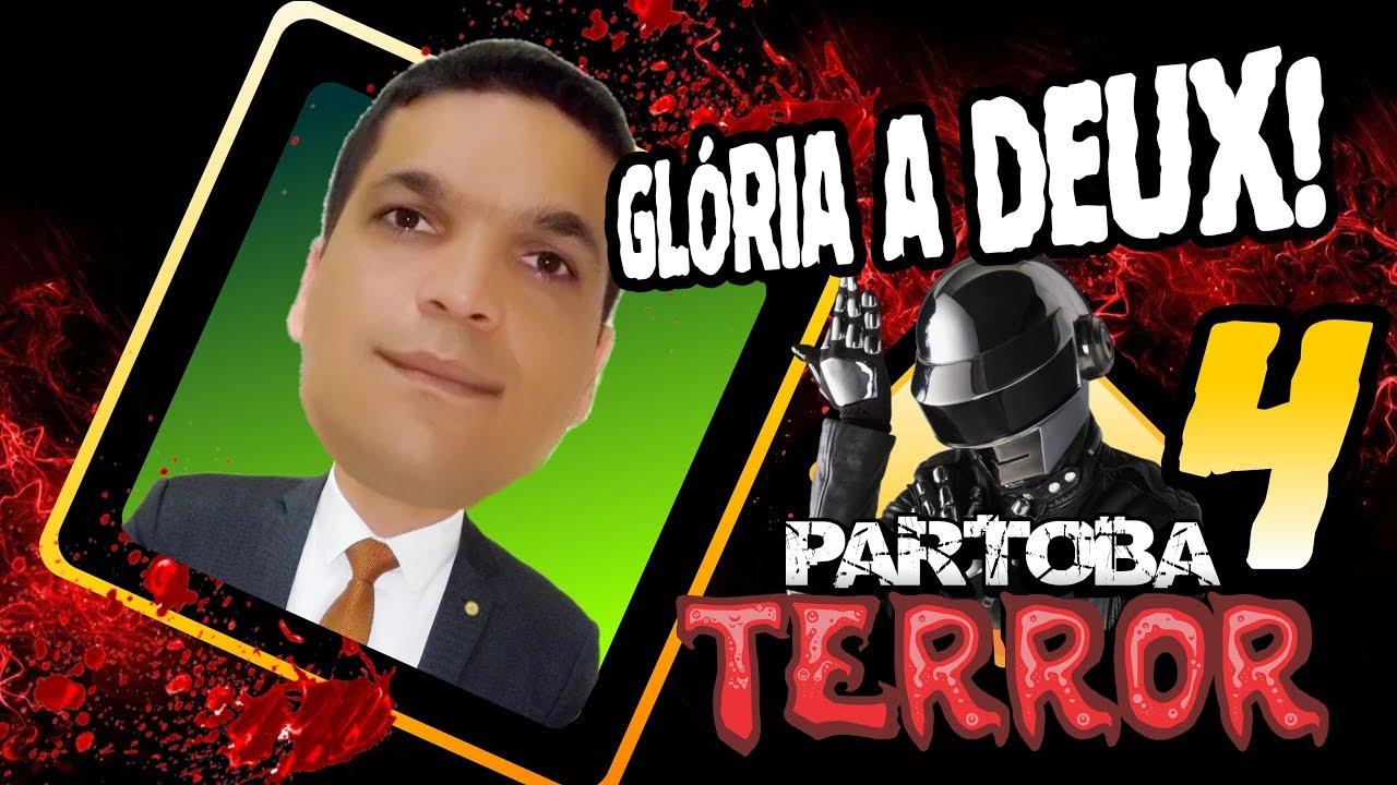 ???? ParTOBA TERROR 4 - Glória a DEUXXX!