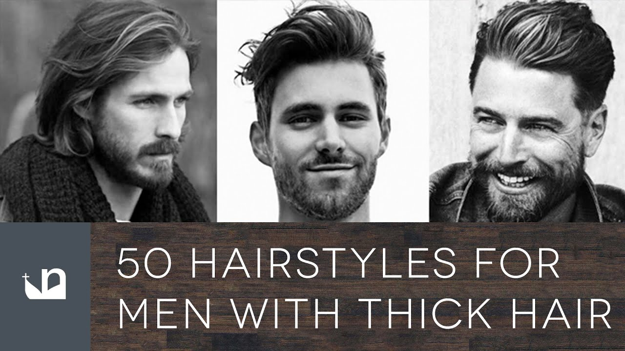 50 Hairstyles For Men With Thick Hair