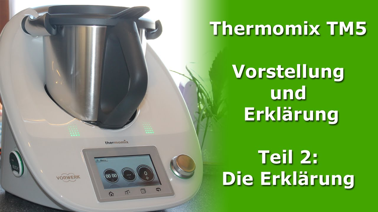 thermomix tm5 vorstellung und erkl rung teil 2 erkl rung. Black Bedroom Furniture Sets. Home Design Ideas