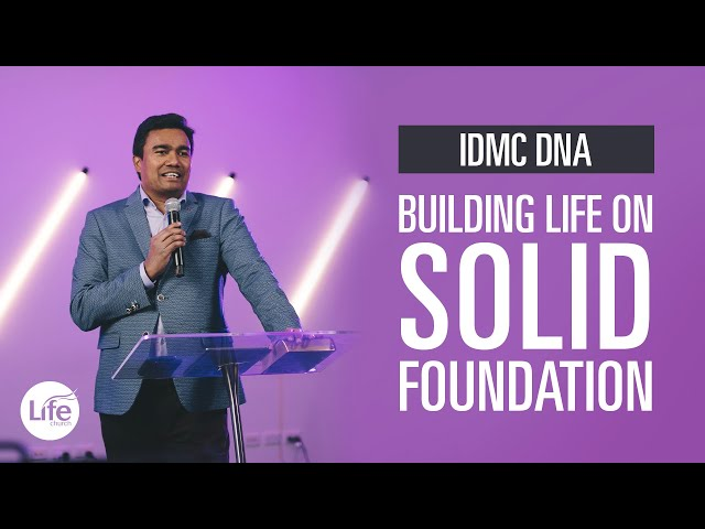 IDMC DNA Part 2 - Building Life on Solid Foundation | Rev Paul Jeyachandran