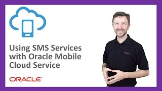 MCS: 76. Using SMS Services with Oracle Mobile Cloud Service