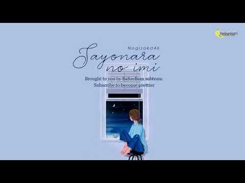 [Vietsub] Sayonara no imi - Nogizaka46