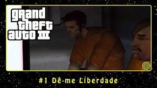 Grand Theft Auto III (PC) #1 Dê-me Liberdade | PT-BR
