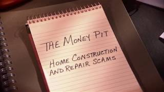 The Money Pit - Home Construction and Repair Scams