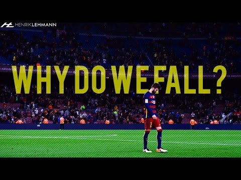 FC Barcelona ● Why Do We Fall? ● 2016 HD [MOTIVATIONAL]