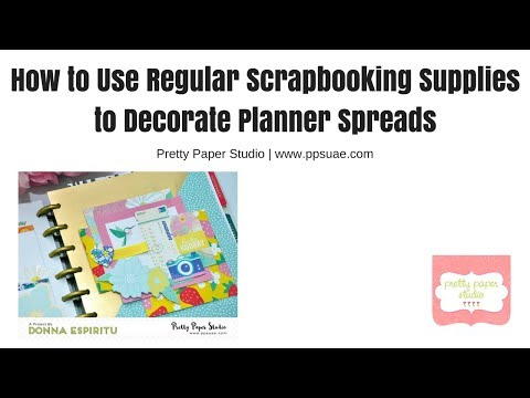 How to Use Regular Scrapbooking Supplies to Decorate Planner Spreads | Pretty Paper Studio