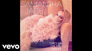 Samantha Jade - Circles on the Water (Audio)