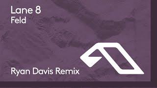 Lagu Video Lane 8 - Feld  Ryan Davis Extended Mix  Terbaru