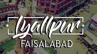 Lyallpur   Manchester of Pakistan   Faisalabad   Virsa Studios   2018