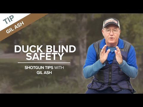 Duck Blind Safety | Shotgun Tips With Gil Ash