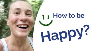 How to Be Happy? Happiness is a Choice! My Personal 2-Step Process for Getting Back to Happiness