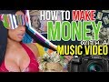 How To MAKE MONEY With A Music Video!!!