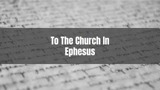 To the Church of Ephesus Write ...