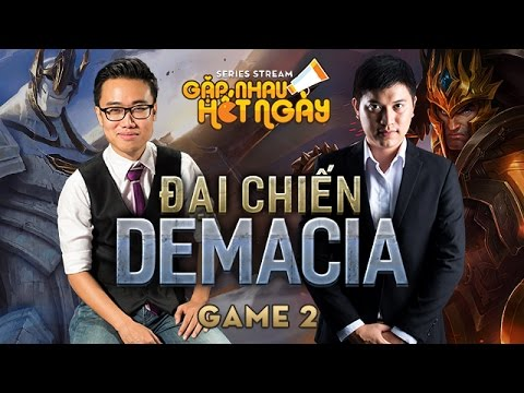 game 2 i chi n demacia series stream g p nhau h t ng y youtube. Black Bedroom Furniture Sets. Home Design Ideas