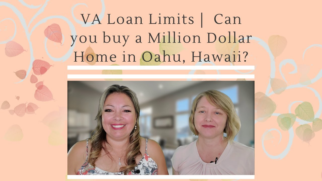 VA Loan Limits |  Can you buy a Million Dollar Home in Oahu, Hawaii?