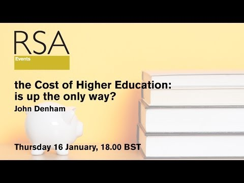 RSA Replay - The Cost of Higher Education: Is Up The Only Way?