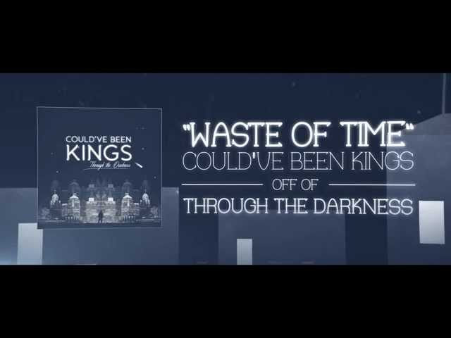 Waste of Time - Could've Been Kings