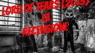 Recensione Lord of Tears (2013) - Il film con l'Uomo Gufo che non piacerà a Renzi
