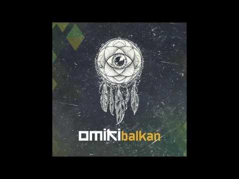 Omiki - Balkan