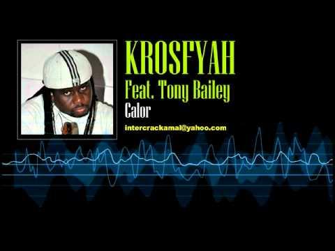 Krosfyah Feat. Tony Bailey - Calor