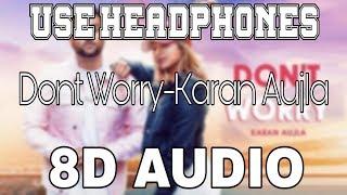 Dont Worry-Karan Aujla [8D AUDIO] Deep Jandu   8D Punjabi Songs