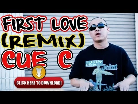 CUE C: First Love (REMIX)+Free DOWNLOAD Mp3