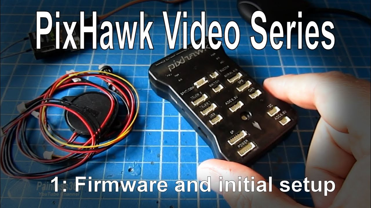 (1/5) PixHawk Video Series - Simple initial setup, config and calibration