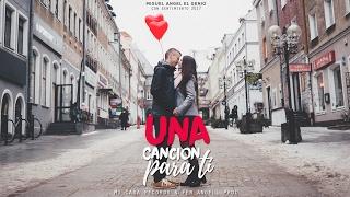 ♥ Una Canción Para Ti ♥ Miguel Angel / NUEVO! 2017