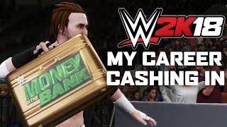 WWE 2K18 MY CAREER CASHING IN MONEY IN THE BANK