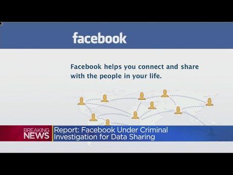 Report: Facebook Under Criminal Investigation For Data Sharing