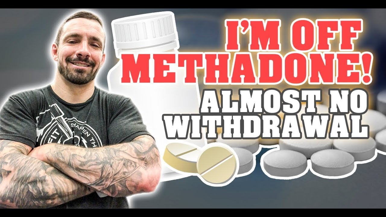 How I Got Off Methadone With Almost No Withdrawal Or Pain ...