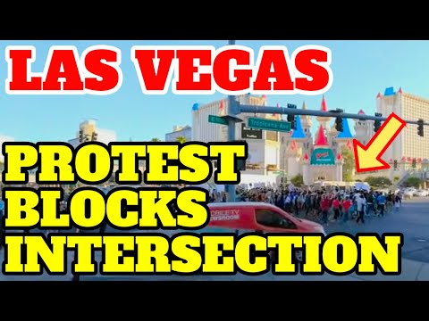 Las Vegas Protest Blocking New York New York Intersection Live!