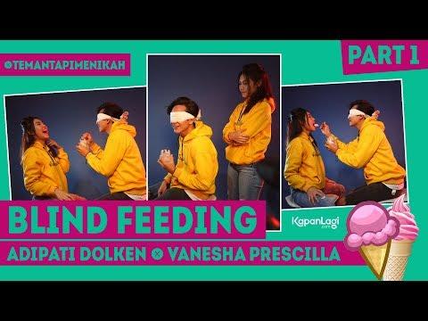 Vanesha Prescilla & Adipati Dolken - Blind Feeding (Part 1)