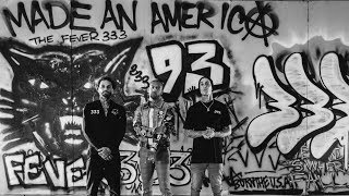 FEVER 333 - Made An America Remix ft. Travis Barker & Vic Mensa