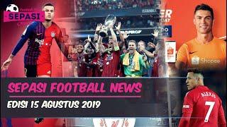 Liverpool Juara Piala Super Eropa🏆Ronaldo Jadi Brand Ambassador Shopee😎Berita Bola Terbaru