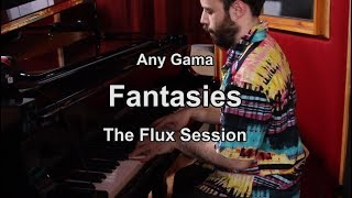 Any Gama - Fantasies (from The Flux Session)