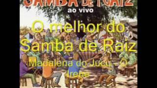 Samba de Raiz - Madalena do Jucu O Irene