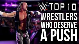 10 wwe wrestlers who deserve a push