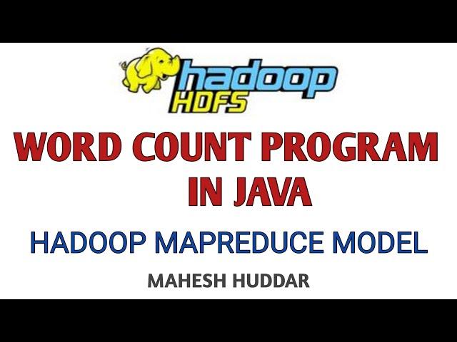 WordCount Program in Java   Hadoop MapReduce Model - Big Data Analytics Tutorial by Mahesh Huddar