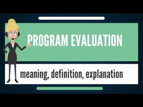 What is PROGRAM EVALUATION? What does PROGRAM EVALUATION mean? PROGRAM EVALUATION meaning