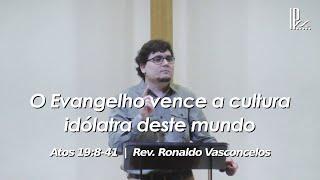 O Evangelho vence a cultura idólatra deste mundo - Atos 19.8-41 - 23.08.2020