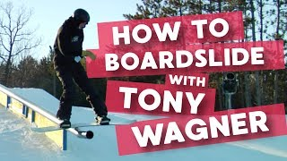 How to Boardslide with Tony Wagner - TheHouse.com