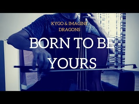 Kygo & Imagine Dragons - Born to be yours for cello and piano (COVER)