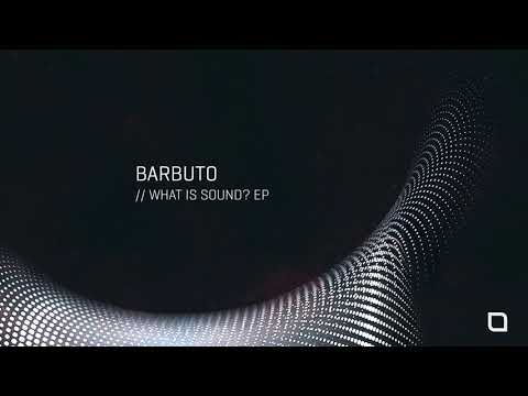Barbuto - What Is Sound? (Original Mix) [Tronic]