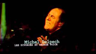 ♥♫♥ Hommage à Michel Delpech (LES DIVORCÉS) 2016 ♥♫♥