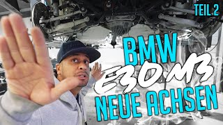 JP Performance - BMW E30 M3 | Neue Achsen! | Teil 2