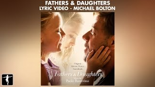 Download Lagu Fathers & Daughters Lyrics - Fathers & Daughters (Michael Bolton) mp3