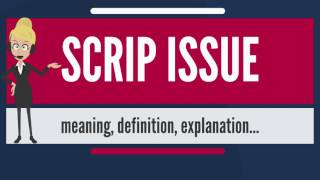 What is SCRIP ISSUE? What does SCRIP ISSUE mean? SCRIP ISSUE meaning, definition & explanation